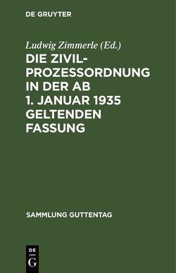 Die Zivilprozeßordnung in der ab 1. Januar 1935 geltenden Fassung von Zimmerle,  Ludwig