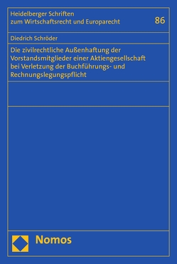 Die zivilrechtliche Außenhaftung der Vorstandsmitglieder einer Aktiengesellschaft bei Verletzung der Buchführungs- und Rechnungslegungspflicht von Schröder,  Diedrich