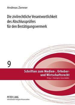 Die zivilrechtliche Verantwortlichkeit des Abschlussprüfers für den Bestätigungsvermerk von Zenner,  Andreas