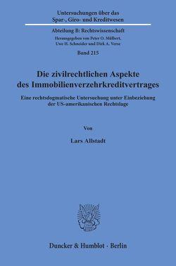 Die zivilrechtlichen Aspekte des Immobilienverzehrkreditvertrages. von Allstadt,  Lars