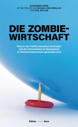 Die Zombiewirtschaft von Horn,  Alexander, Mullan,  Phil, von Prollius,  Michael