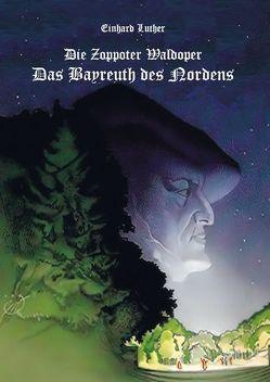 Die Zoppoter Waldoper von Luther,  Einhard