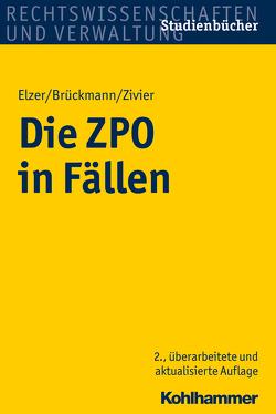 Die ZPO in Fällen von Brückmann,  Bernhard, Elzer,  Oliver, Zivier,  Ezra Constantin