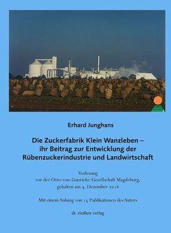 Die Zuckerfabrik Klein Wanzleben von Junghans,  Erhard