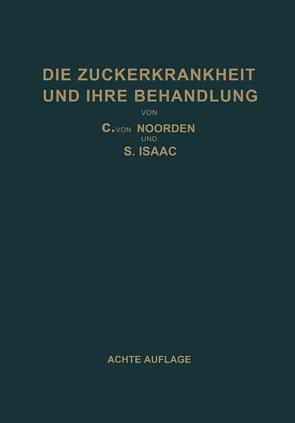 Die Zuckerkrankheit und Ihre Behandlung von Isaac,  S., Noorden,  Carl von