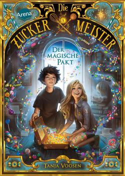 Die Zuckermeister (1). Der magische Pakt von Gavrilenko,  Viktoria, Voosen,  Tanja