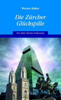 Die Zürcher Glückspille von Halter,  Werner