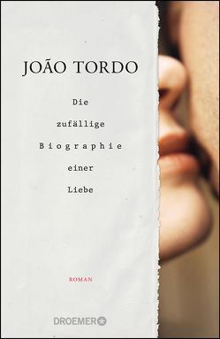 Die zufällige Biographie einer Liebe von Mesquita,  Barbara, Tordo,  João