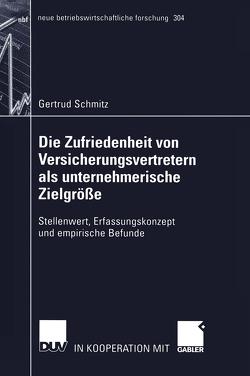 Die Zufriedenheit von Versicherungsvertretern als unternehmerische Zielgröße von Schmitz,  Gertrud