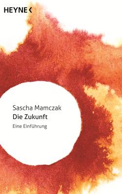 Die Zukunft von Mamczak,  Sascha