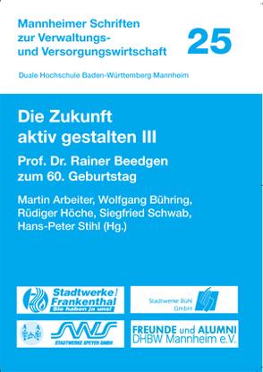 Die Zukunft aktiv gestalten III von Arbeiter,  Martin, Bühring,  Wolfgang, Höche,  Rüdiger, Schwab,  Siegfried, Stihl,  Hanspeter