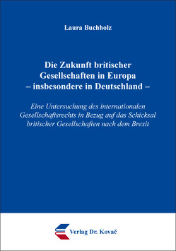 Die Zukunft britischer Gesellschaften in Europa – insbesondere in Deutschland – von Buchholz,  Laura