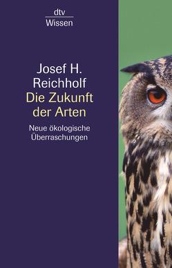 Die Zukunft der Arten von Reichholf,  Josef H.