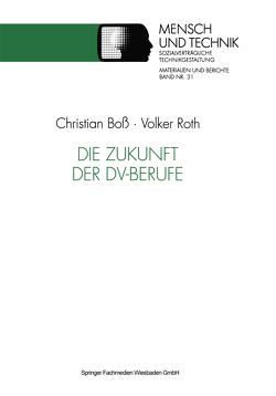 Die Zukunft der DV-Berufe von Boss,  Christian, Roth,  Volker