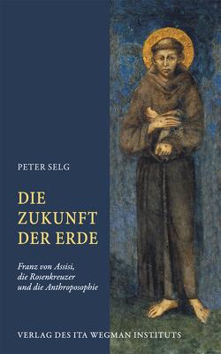 Die Zukunft der Erde von Selg,  Peter