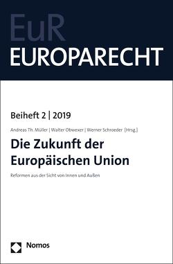 Die Zukunft der Europäischen Union von Müller,  Andreas Th., Obwexer,  Walter, Schroeder,  Werner