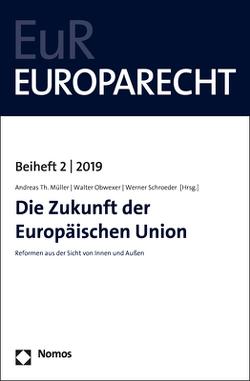 Die Zukunft der Europäischen Union von Müller,  Andreas Thomas, Obwexer,  Walter, Schroeder,  Werner