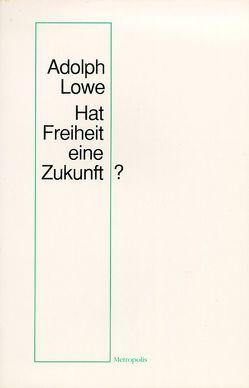 Die Zukunft der Freiheit von Anshen,  Ruth N, Lowe,  Adolph, Winter,  Heike
