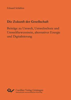 Die Zukunft der Gesellschaft von Schäfers,  Eduard