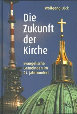 Die Zukunft der Kirche von Lück,  Wolfgang