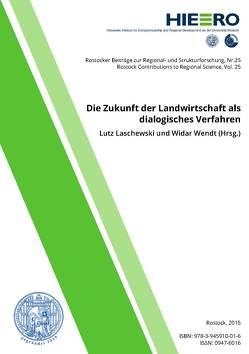 Die Zukunft der Landwirtschaft als dialogisches Verfahren von Braun,  Gerald, Laschewski,  Lutz, Sucharowski,  Wolfgang, Wendt,  Widar
