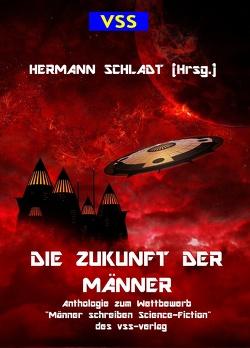 Die Zukunft der Männer von Schladt,  Hermann