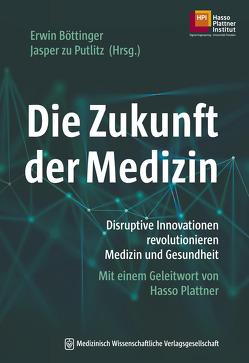 Die Zukunft der Medizin von Böttinger,  Erwin, zu Putlitz,  Jasper