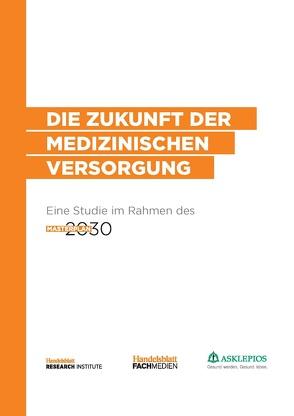 Die Zukunft der medizinischen Versorgung von Huchzermeier,  Dennis, Kleibrink,  Dr. Jan, Schrinner,  Axel