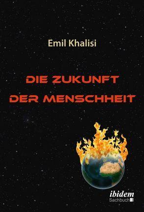 Die Zukunft der Menschheit von Khalisi,  Emil