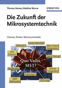 Die Zukunft der Mikrosystemtechnik von Heimer,  Thomas, Werner,  Matthias