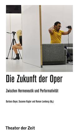Die Zukunft der Oper von Beyer,  Barbara, Kogler,  Susanne, Lemberg,  Roman