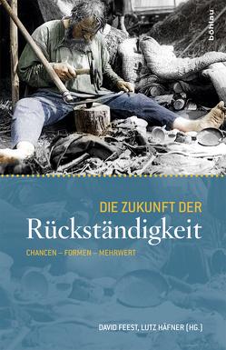 Die Zukunft der Rückständigkeit von Feest,  David, Haefner,  Lutz