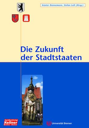 Die Zukunft der Stadtstaaten von Dannemann,  Günter, Luft,  Stefan