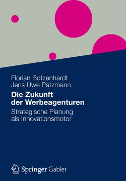 Die Zukunft der Werbeagenturen von Botzenhardt,  Florian, Pätzmann,  Jens Uwe