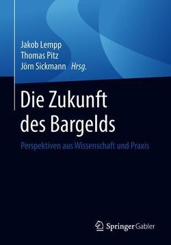 Die Zukunft des Bargelds von Lempp,  Jakob, Pitz,  Thomas, Sickmann,  Jörn