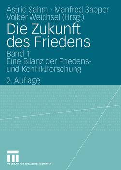 Die Zukunft des Friedens von Sahm,  Astrid, Sapper,  Manfred, Weichsel,  Volker