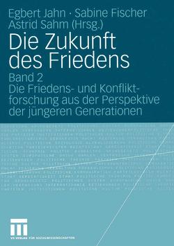 Die Zukunft des Friedens von Fischer,  Sabine, Jahn,  Egbert, Sahm,  Astrid