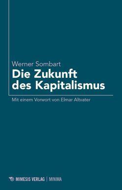 Die Zukunft des Kapitalismus von Altvater,  Elmar, Sombart,  Werner