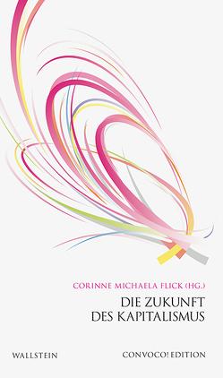Die Zukunft des Kapitalismus von Flick,  Corinne Michaela