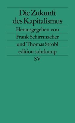 Die Zukunft des Kapitalismus von Schirrmacher,  Frank, Strobl,  Thomas