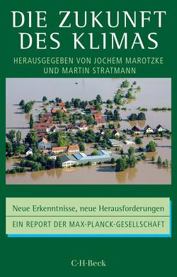 Die Zukunft des Klimas von Marotzke,  Jochem, Stratmann,  Martin