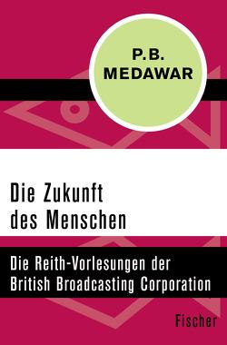Die Zukunft des Menschen von Medawar,  Peter Brian, Winger,  Ilse