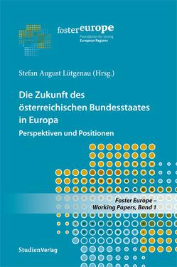 Die Zukunft des österreichischen Bundesstaates in Europa von Lütgenau,  Stefan August
