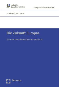 Die Zukunft Europas von Kreutz,  Jan, Leinen,  Jo