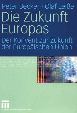 Die Zukunft Europas von Becker,  Peter, Leiße,  Olaf