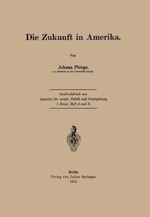 Die Zukunft in Amerika von Plenge,  Johann