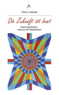Die Zukunft ist bunt von Fischer,  Wolfgang, Gerhards,  Ulrich J.