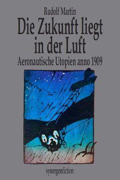 Die Zukunft liegt in der Luft von Martin,  Rudolf, Münch,  Detlef