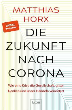 Die Zukunft nach Corona von Horx,  Matthias