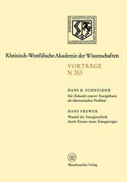 Die Zukunft unserer Energiebasis als ökonomisches Problem. Wandel der Energietechnik durch Einsatz neuer Energieträger von Schneider,  Hans K.